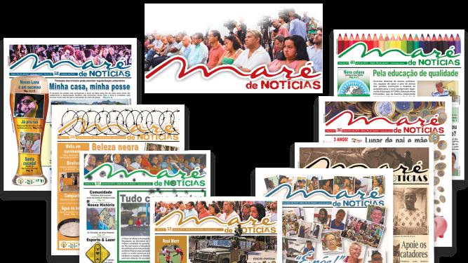 JORNAL MARÉ DE NOTÍCIAS - Entre 2012 e 2015, ao longo de 45 edições, foi feita a diagramação desta publicação de mais de 40 mil exemplares mensais, distribuídos nas comunidades do Complexo da Maré.